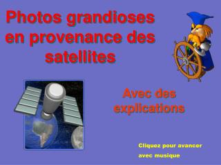 Photos  grandioses  en provenance des satellites