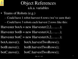 Object References a.k.a. variables