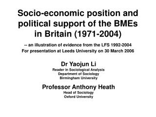 Dr Yaojun Li Reader in Sociological Analysis Department of Sociology Birmingham University