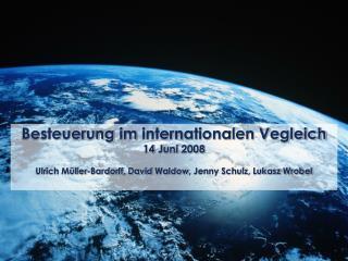 Einleitung  Steuerarten im internationalen Vergleich  Steuersatz und Bemessungsgrundlage