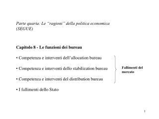 """Parte quarta: Le """"ragioni"""" della politica economica (SEGUE)"""