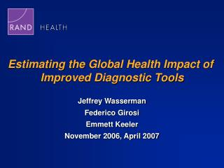 Estimating the Global Health Impact of  Improved Diagnostic Tools