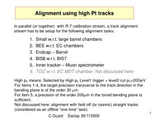 Alignment using high Pt tracks