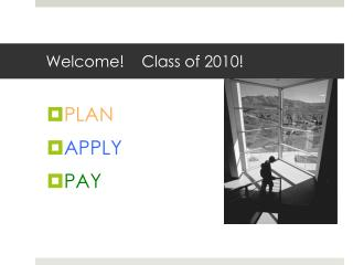 Welcome!    Class of 2010!