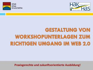 Gestaltung von  Workshopunterlagen  zum Richtigen Umgang im Web 2.0