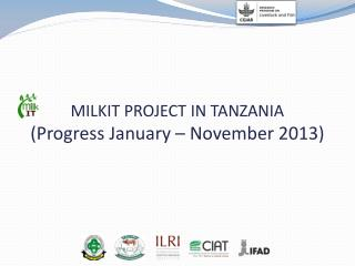 MILKIT PROJECT IN TANZANIA  (Progress January – November 2013)