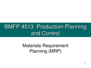 BMFP 4513 :Production Planning and Control