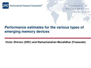 Performance estimates for the various types of emerging memory devices