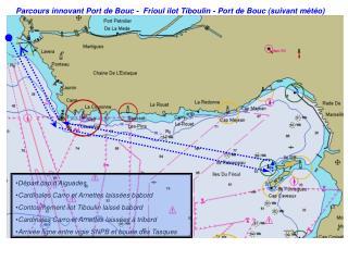 Parcours innovant Port de Bouc -  Frioul ilot Tiboulin - Port de Bouc (suivant météo)