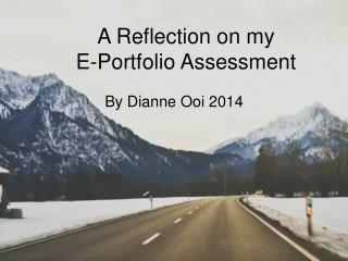 A Reflection on my  E-Portfolio Assessment
