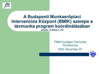 FMM Országos Távmunka Konferencia 2002. November 07.