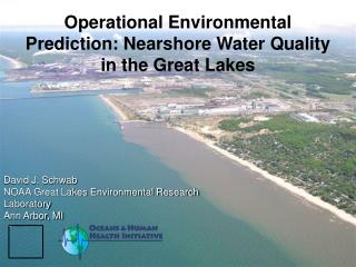 Operational Environmental Prediction: Nearshore Water Quality in the Great Lakes