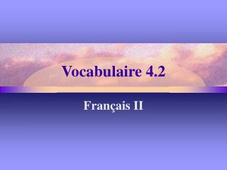 Vocabulaire 4.2