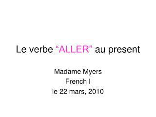 "Le verbe  ""ALLER""  au present"