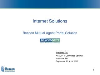 Internet Solutions Beacon Mutual Agent Portal Solution Prepared For: