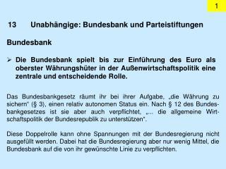 13Unabhängige: Bundesbank und Parteistiftungen