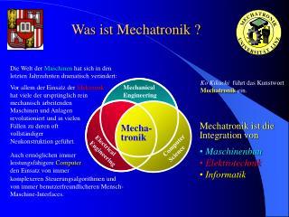 Was ist Mechatronik ?