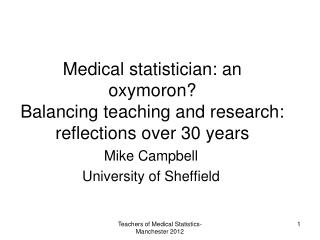 Medical statistician: an oxymoron? Balancing teaching and research: reflections over 30 years