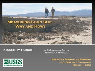 Kenneth W. Hudnut                   U. S. Geological Survey         Pasadena, California