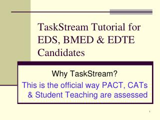 TaskStream Tutorial for EDS, BMED & EDTE Candidates