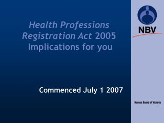 Health Professions Registration Act  2005  Implications for you