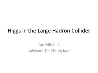 Higgs in the Large Hadron Collider