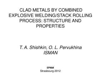 CLAD METALS BY COMBINED EXPLOSIVE WELDING/STACK ROLLING PROCESS: STRUCTURE AND PROPERTIES