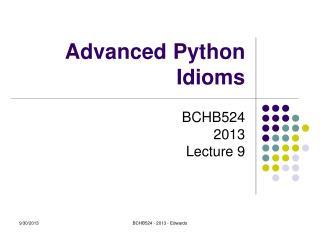 Advanced Python Idioms