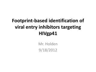 Footprint-based identification of viral entry inhibitors targeting HIVgp41