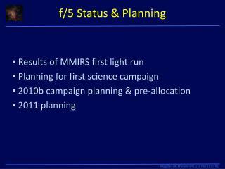 f/5 Status & Planning