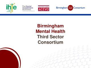 Birmingham  Mental Health Third Sector Consortium