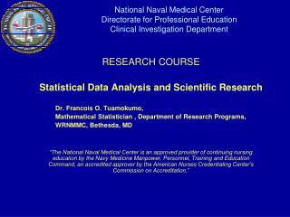 RESEARCH COURSE Statistical Data Analysis and Scientific Research Dr. Francois O. Tuamokumo,