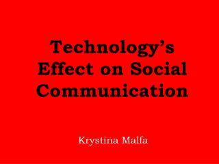 Technology's Effect on Social Communication