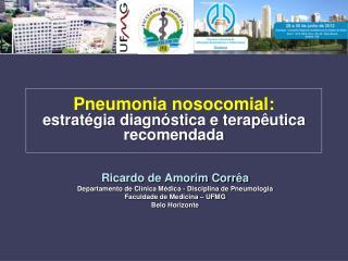 Pneumonia  nosocomial :  estratégia  diagnóstica e terapêutica  recomendada