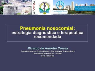 Pneumonia  nosocomial :  estrat�gia  diagn�stica e terap�utica  recomendada