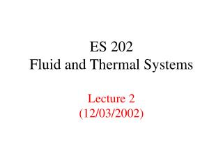 ES 202 Fluid and Thermal Systems  Lecture 2 12