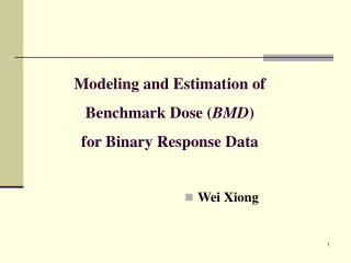 Modeling and Estimation of  Benchmark Dose ( BMD ) for Binary Response Data