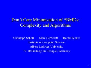 Don´t Care Minimization of *BMDs: Complexity and Algorithms