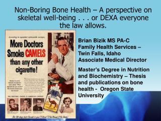 Brian Bizik MS PA-C Family Health Services –  Twin Falls, Idaho Associate Medical Director