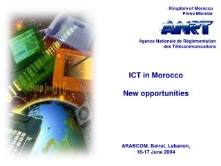 ICT in Morocco New opportunities ARABCOM, Beirut, Lebanon,  16-17 June 2004