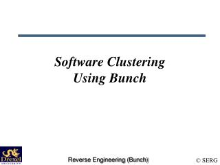 Software Clustering Using Bunch