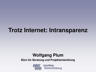 Trotz Internet: Intransparenz