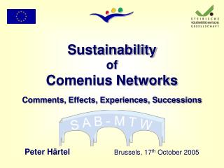 Sustainability of Comenius Networks Comments, Effects, Experiences, Successions