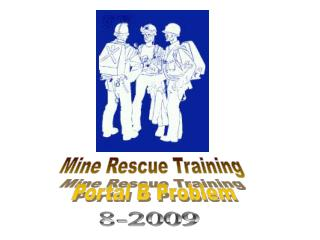 Mine Rescue Training  Portal B Problem