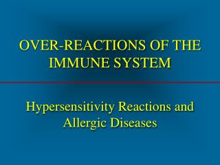 OVER-REACTIONS OF THE IMMUNE SYSTEM