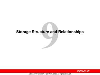 Storage Structure and Relationships