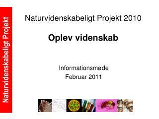 Naturvidenskabeligt Projekt 2010 Oplev videnskab