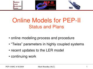 Online Models for PEP-II Status and Plans