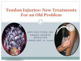Tendon Injuries: New Treatments For an Old Problem