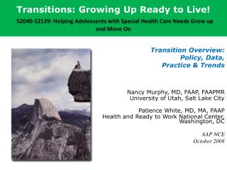 Transition Overview:  Policy, Data,  Practice & Trends Nancy Murphy, MD, FAAP, FAAPMR